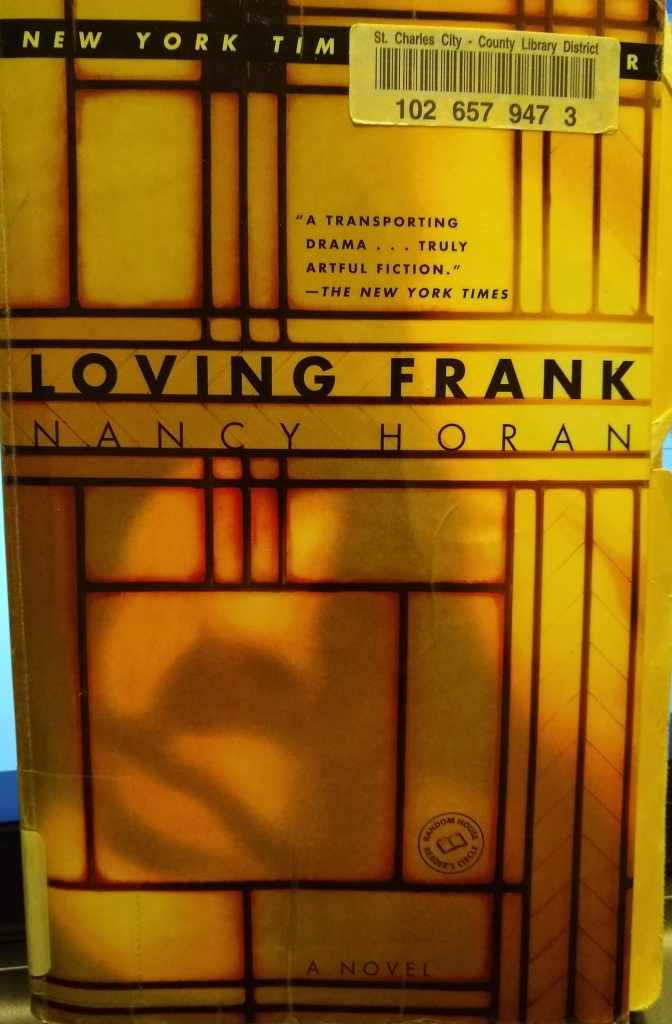 "The book ""Loving Frank"" by Nancy Horan."