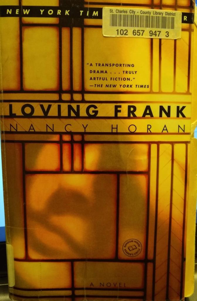 "The book ""Loving Frank"" by Nancy Horan."